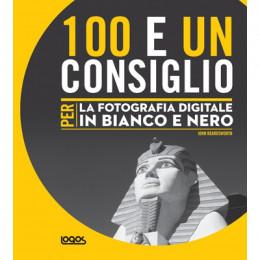 100 E UN CONSIGLIO PER LA FOTOGRAFIA DIGITALE IN BIANCONERO