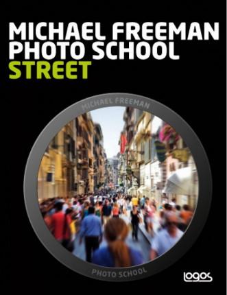 Michael Freeman Photo School: STREET