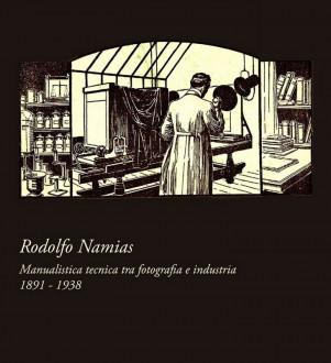 Rodolfo Namias. Manualistica tecnica tra fotografia e industria, 1891-1938