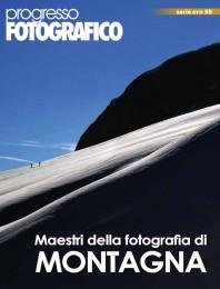 Progresso Fotografico 50: I maestri della fotografia di montagna
