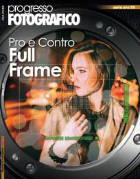 Progresso Fotografico 55: Full Frame - Pro e Contro