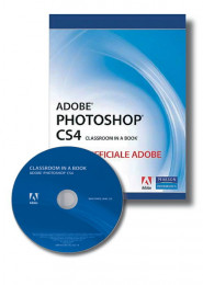 Adobe Photoshop CS4 Classroom in a Book. Corso Ufficiale Adobe
