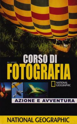 Azione e avventura. Corso di fotografia National Geographic