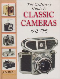 Collector's Guide to Classic Camera. 1945-1985