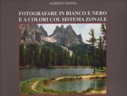 Fotografare in bianco e nero e a colori col sistema zonale. Vol. II