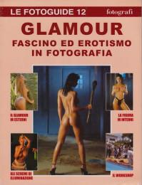 Glamour, fascino ed erotismo in fotografia