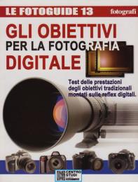Gli obiettivi per la fotografia digitale