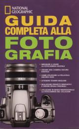 Guida completa alla fotografia. Corso di fotografia National Geographic