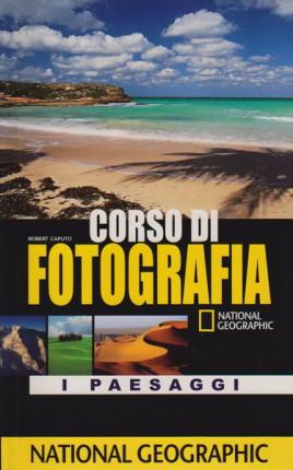 I paesaggi. Corso di fotografia National Geographic