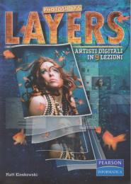 Photoshop's Layers. Artisti digitali in 9 lezioni