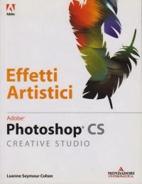 Photoshop CS Creative Studio. Effetti artistici