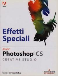 Photoshop CS Creative Studio. Effetti speciali