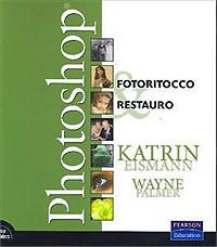 Photoshop. Fotoritocco e Restauro