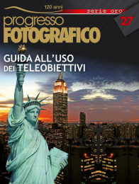 Progresso Fotografico 27.  Guida alla scelta del teleobiettivo. Speciale 120 anni