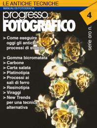 Progresso Fotografico 4. Le antiche tecniche al tempo del digitale