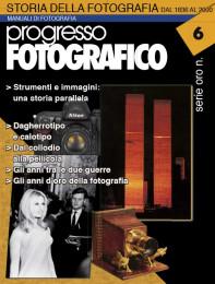 Progresso Fotografico 6. Storia della fotografia dal 1836 al 2000