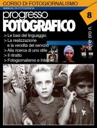 Progresso Fotografico 8. Manuale di Fotogiornalismo