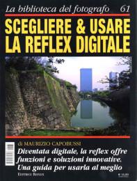 Scegliere e usare la reflex digitale